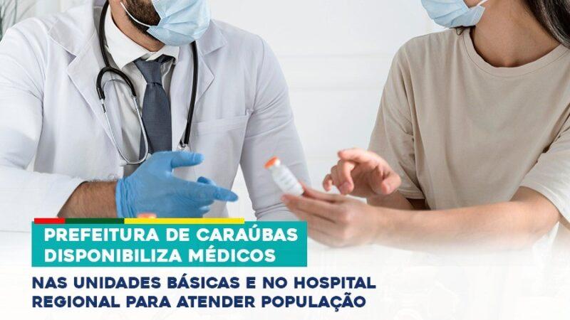Durante lockdown Prefeitura de Caraúbas amplia disponibilidade de médicos em UBSs e Hospital