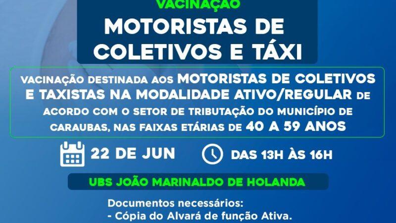 Secretaria de Saúde em Caraúbas vacina nesta terça-feira profissionais do volante contra Covid-19
