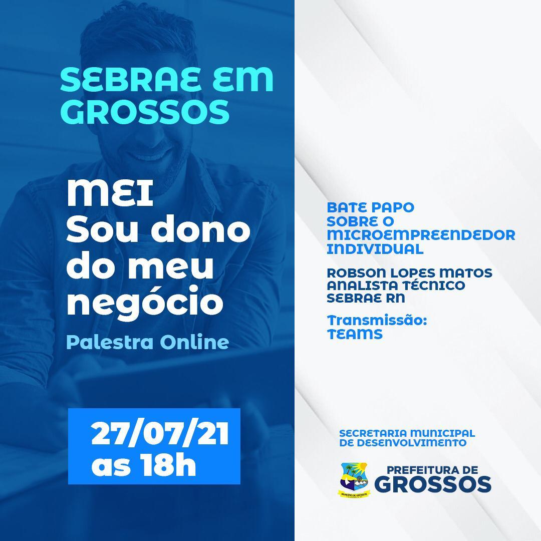 Prefeitura de Grossos e Sebrae realizam palestra online para microempreendedores